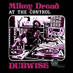 mikey dread at the control dubwise datc