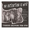 my intention is war: trinidad calypsos 1928-1948 mississippi