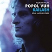 popol vuh kailash: pilgrimage to the throne of the gods soul jazz