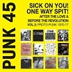 punk 45 sick on you! one way spit! after the love & before the revolution vol 3 proto-punk 1969-1976 soul jazz