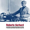 roberto gerhard electronic explorations from his studio + the bbc radiophonic workshop 1958-1967 sub rosa