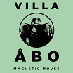 villa åbo-magnetic moves 2lp