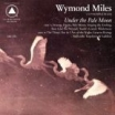 under pale moon wymond miles