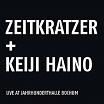 zeitkratzer/keiji haino-live at jahrhunderthalle bochum lp