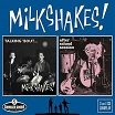 the milkshakes-talking 'bout...milkshakes!/after school session cd