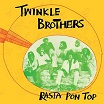 twinkle brothers-rasta pon top cd