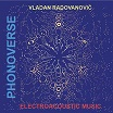 vladan radovanovic phonoverse: electroacoustic music god records