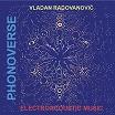 vladan radovanovic-phonoverse: electroacoustic music3lp
