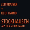 zeitkratzer + keiji haino-stockhausen: aus den sieben tagen lp