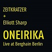 zeitkratzer + elliott sharp-oneirika: live at berghain berlin lp